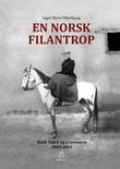 """""""En norsk filantrop - Bodil Biørn og armenerne 1905-1934"""" av Inger Marie Okkenhaug"""