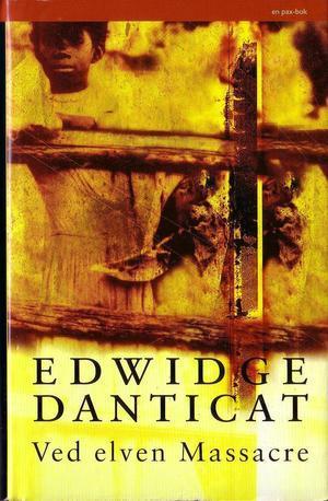 """""""Ved elven Massacre"""" av Edwidge Danticat"""