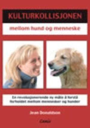 """""""Kulturkollisjonen mellom hund og menneske"""" av Jean Donaldson"""