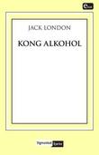 """""""Kong Alkohol"""" av Jack London"""