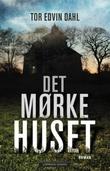 """""""Det mørke huset"""" av Tor Edvin Dahl"""
