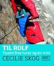 """Til Rolf - tusen fine turer og én trist"" av Cecilie Skog"
