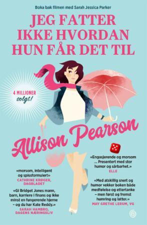 """""""Jeg fatter ikke hvordan hun får det til - en komedie om å mislykkes, en tragedie om å lykkes"""" av Allison Pearson"""