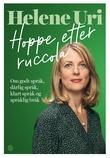 """""""Hoppe etter ruccola om godt språk, dårlig språk, klart språk og språklig bråk"""" av Helene Uri"""