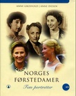 """""""Norges førstedamer - fem portretter"""" av Anne Grosvold"""