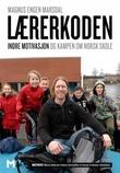 """""""Lærerkoden - indre motivasjon og den nye kampen om norsk skole"""" av Magnus Engen Marsdal"""