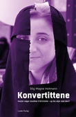 """""""Konvertittene hvorfor velger muslimer å bli kristne - og hva skjer med dem?"""" av Stig Magne Heitmann"""