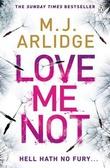 """""""Love me not"""" av M.J. Arlidge"""
