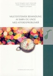"""""""Multisystemisk behandling av barn og unge med atferdsproblemer"""" av Scott W. Henggeler"""