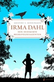 """""""Irma Dahl - den dedikerte begravelsesagenten"""" av Kristine S. Henningsen"""
