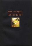 """""""Attentatet"""" av Odd Isungset"""