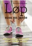 """""""Løp som en jente - en humoristisk og inspirerende bok om å fullføre maraton"""" av Alexandra Heminsley"""