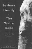 """""""The white bone - a novel of elephants"""" av Barbara Gowdy"""