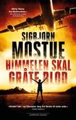 """""""Himmelen skal gråte blod - en thriller"""" av Sigbjørn Mostue"""