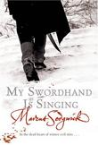 """My Swordhand is Singing"" av Marcus Sedgwick"