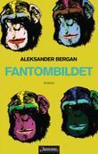 """""""Fantombildet roman"""" av Aleksander Bergan"""