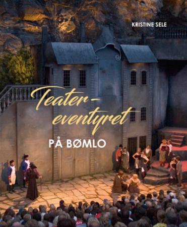 """""""Teatereventyret på Bømlo"""" av Kristine Sele"""
