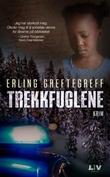 """""""Trekkfuglene - kriminalroman"""" av Erling Greftegreff"""