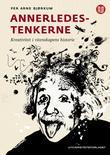 """""""Annerledestenkerne - kreativitet i vitenskapens historie"""" av Per Arne Bjørkum"""