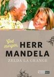 """""""God morgen, herr Mandela!"""" av Zelda La Grange"""