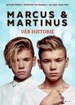 """Marcus & Martinus - vår historie"" av Marcus Gunnarsen"