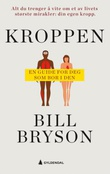 """Kroppen en guide for deg som bor i den"" av Bill Bryson"