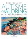 """""""Autisme og aldring i et utviklingsperspektiv - hva vet vi om voksne og eldre med en autismespekterdiagnose?"""" av Nils Kaland"""