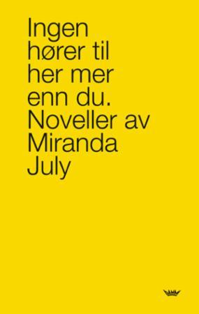 """""""Ingen hører til her mer enn du"""" av Miranda July"""