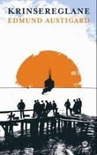 """""""Krinsereglane - roman"""" av Edmund Austigard"""