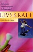 """""""Livskraft - et komplett fornyelsesprogram for kropp og sjel"""" av Nikki Goldstein"""