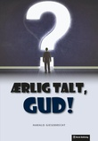 """""""Ærlig talt, Gud!"""" av Harald Giesebrecht"""