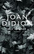 """""""Blå kvelder - memoarer"""" av Joan Didion"""
