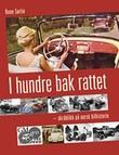 """""""I hundre bak rattet - skråblikk på norsk bilhistorie"""" av Rune Sørlie"""