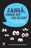 """""""Jasså, døkk sit og glor? norske filmreplikkar gjennom tidene"""" av Jan Langlo"""