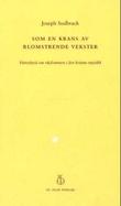 """""""Som en krans av blomstrende vekster vitnesbyrd om rikdom i den kristne mystikk"""" av Josef Sudbrack"""