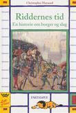 """""""Riddernes tid - en historie om borger og slag"""" av Christopher Maynard"""