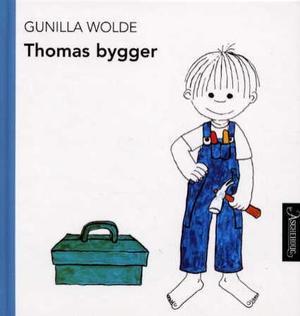 """""""Thomas bygger"""" av Gunilla Wolde"""