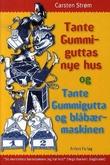 """Tante Gummiguttas nye hus"" av Carsten Ström"