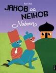 """""""Jakob og Neikob - naboen"""" av Kari Stai"""