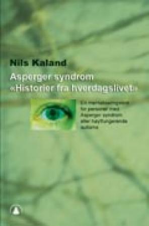 """""""Asperger syndrom - historier fra hverdagslivet"""" av Nils Kaland"""