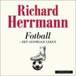 """""""Fotball - den alvorlige leken"""" av Richard Herrmann"""
