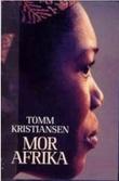 """""""Mor Afrika"""" av Tomm Kristiansen"""