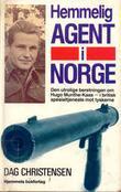 """""""Hemmelig agent i Norge - den utrolige beretningen om Hugo Munthe-Kaas i britisk spesialtjeneste mot tyskerne"""" av Dag Christensen"""