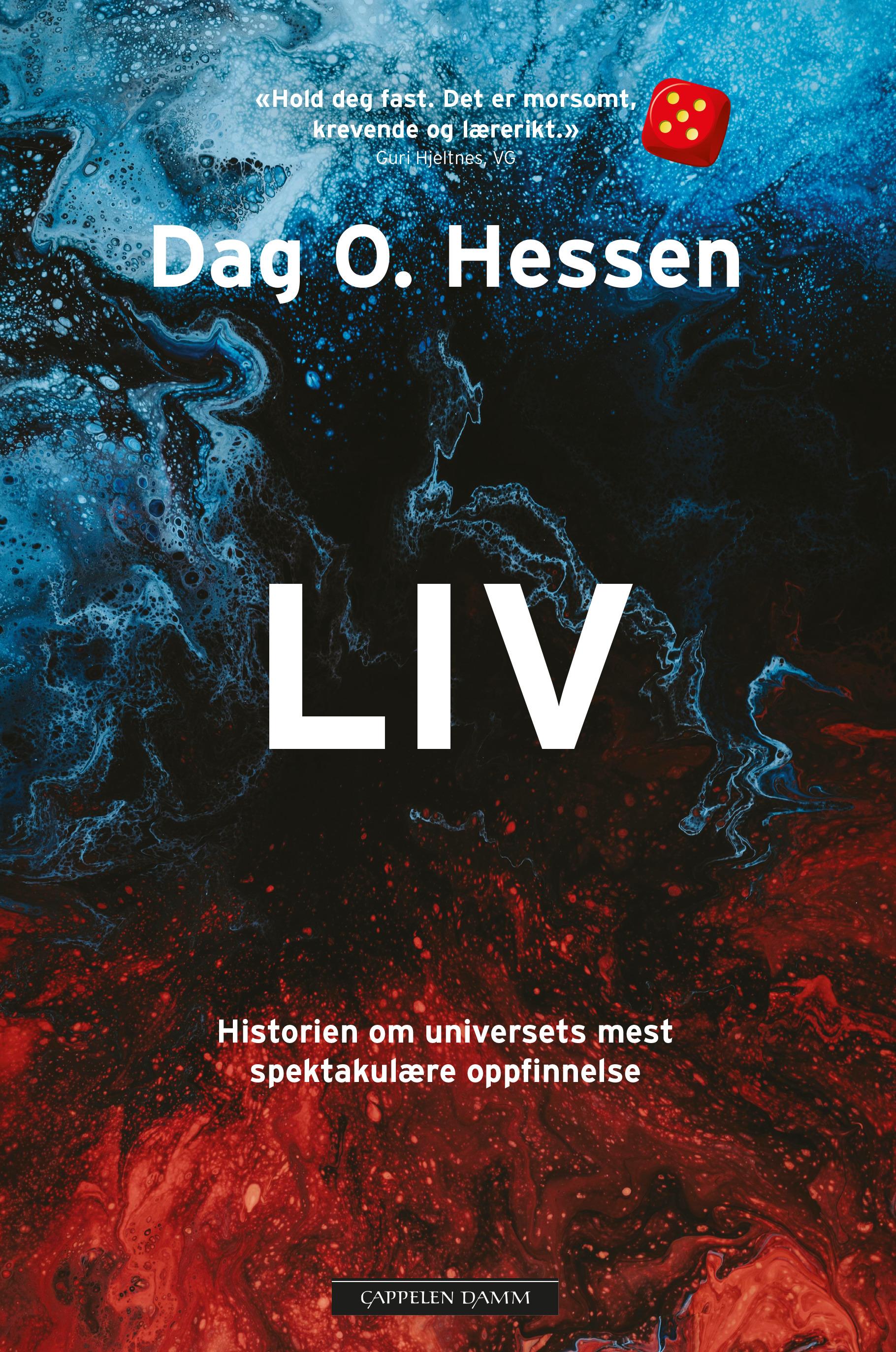 """""""Liv - historien om universets mest spektakulære oppfinnelse"""" av Dag O. Hessen"""