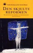 """""""Den skjulte reformen - om mestring og omsorg i et hjemmebasert hjelpeapparat"""" av Herdis Alvsvåg"""