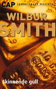 """""""Skinnende gull"""" av Wilbur A. Smith"""