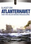 """""""Slaget om Atlanterhavet 1939-1945 og de norske krigsseilerne"""" av Marc Milner"""