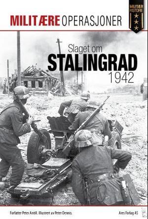 """""""Slaget om Stalingrad 1942"""" av Peter Antill"""