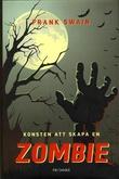 """""""Konsten att skapa en zombie"""" av Frank Swain"""