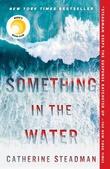 """Something in the water"" av Catherine Steadman"